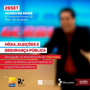 Intervozes lança levantamento sobre candidatos de programas policialescos nas Eleições 2018