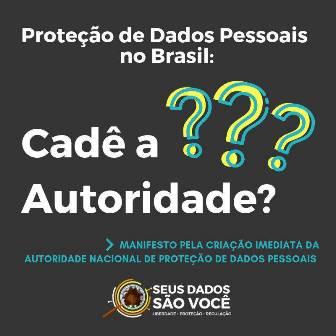 Manifesto pela criação imediata da Autoridade Nacional de Proteção de Dados Pessoais