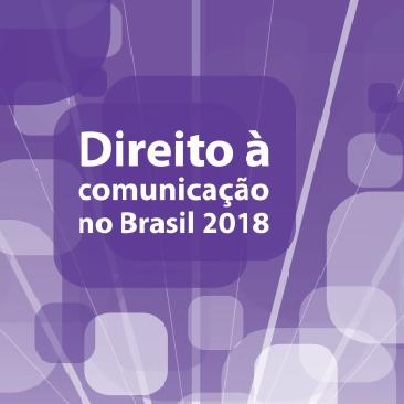 Relatório apresenta desafios do direito à comunicação no Brasil