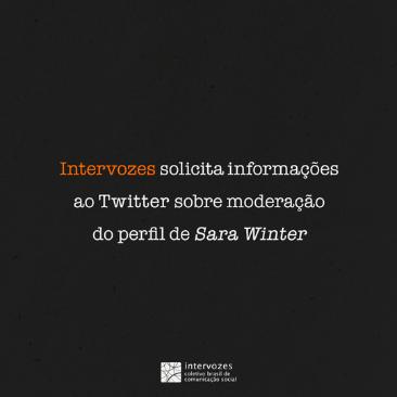 Intervozes solicita informações ao Twitter sobre moderação de perfil de Sara Winter