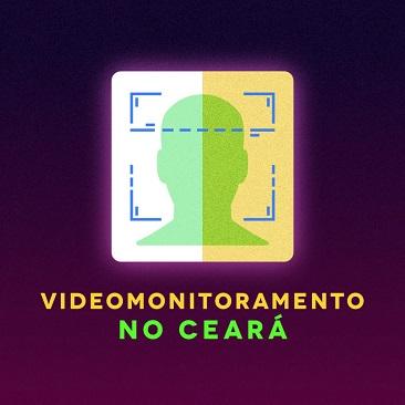 Nota sobre projeto de videomonitoramento no Ceará e em defesa de maior debate público