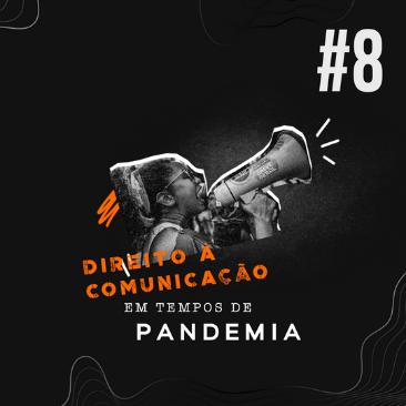 Episódio 8: Direito à comunicação em tempos de pandemia