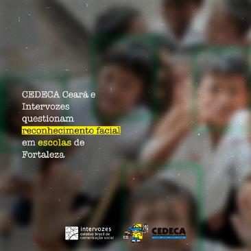 CEDECA Ceará e Intervozes questionam reconhecimento facial em escolas de Fortaleza